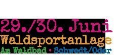 29./30. Juni - Waldsportanlage am Waldbad - Schwedt/Oder